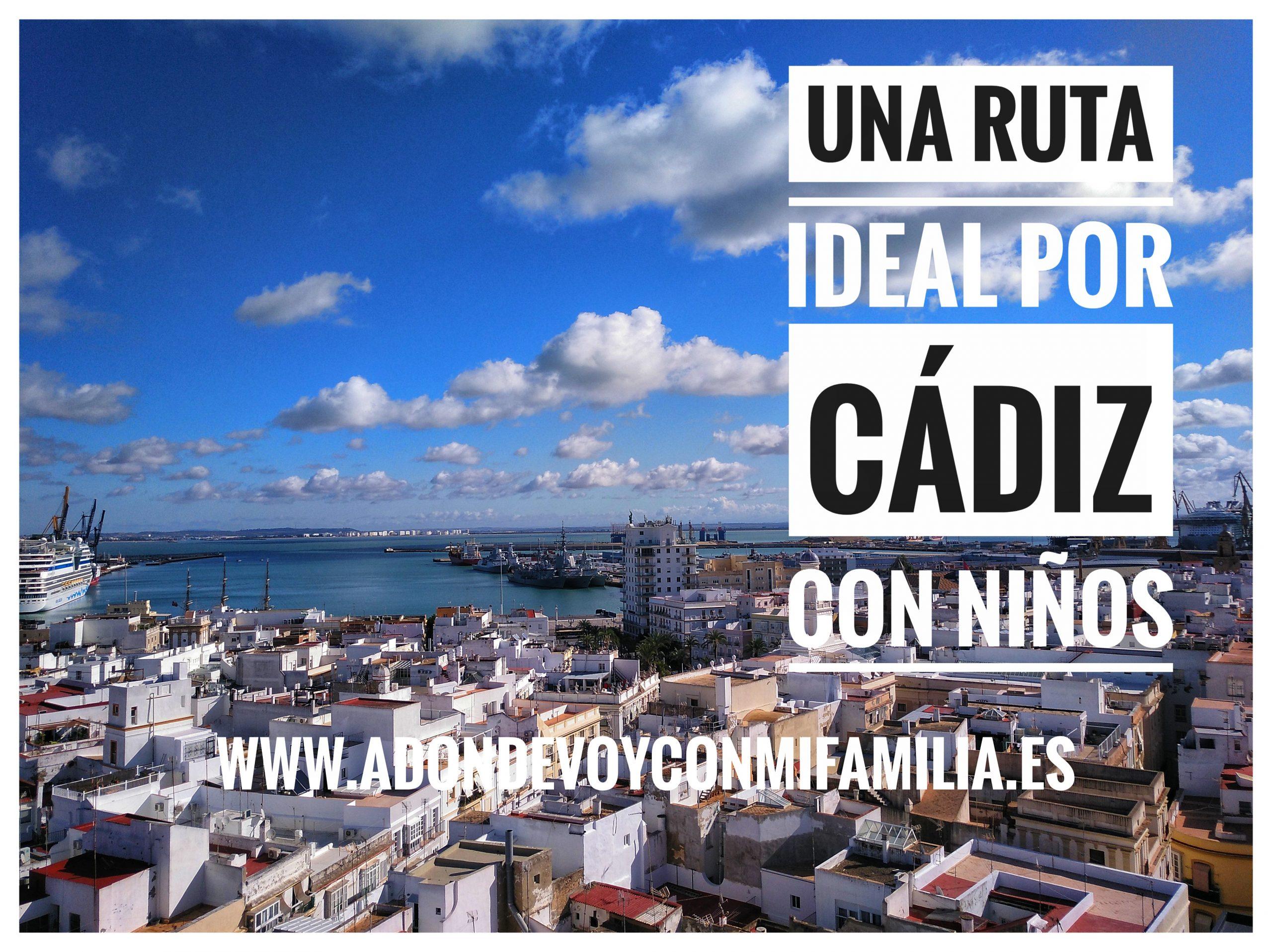MI BLOG   Una Ruta Ideal por Cádiz con Niños