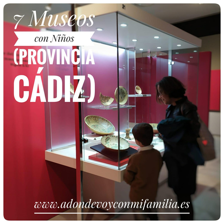 7 musesos para vistiar con niños en la provincia de Cadiz Adondevoyconmifamilia